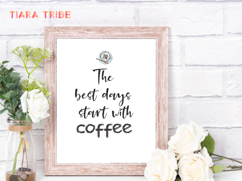 The best days start with coffee - free coffee sign printable