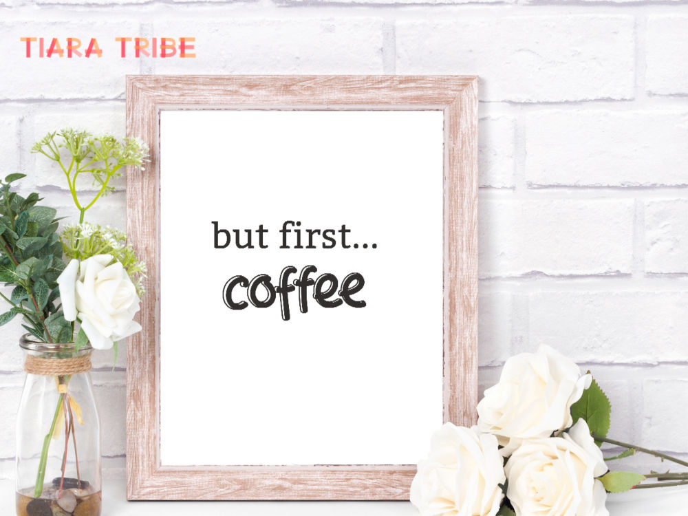 But first coffee - free coffee sign printable