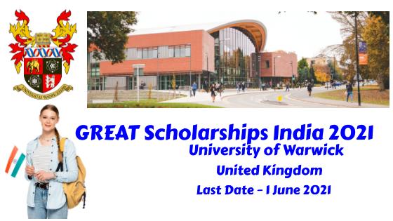 GREAT Scholarships India 2021 at The University of Warwick, United Kingdom