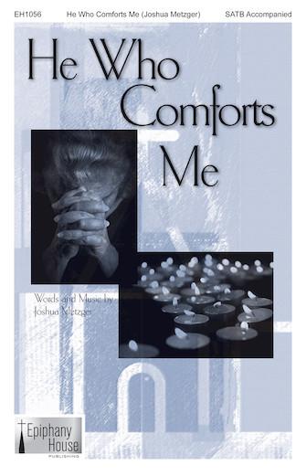 HE WHO COMFORTS ME – SATB