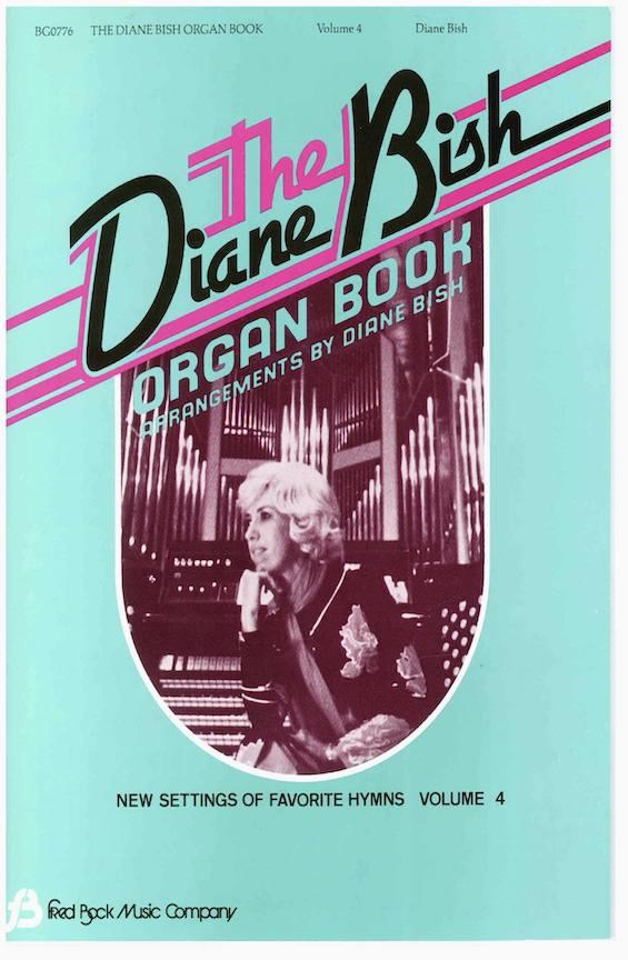 The Diane Bish Organ Book #4