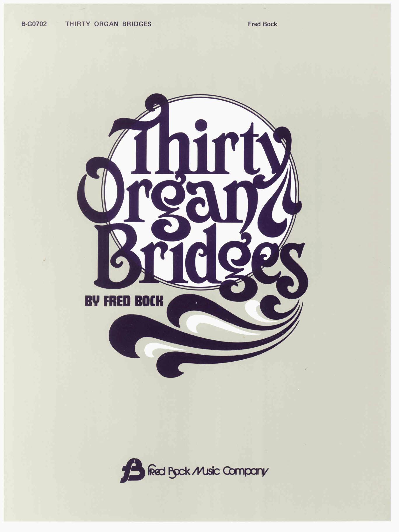 Thirty Organ Bridges