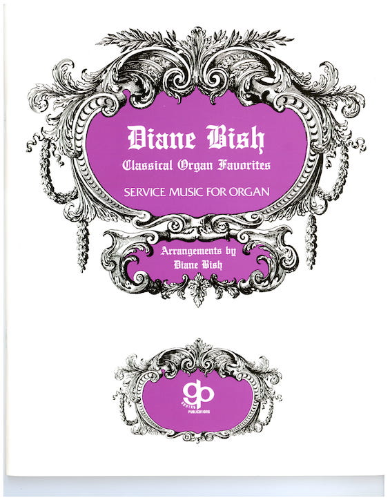 Diane Bish Classical Organ Favorites