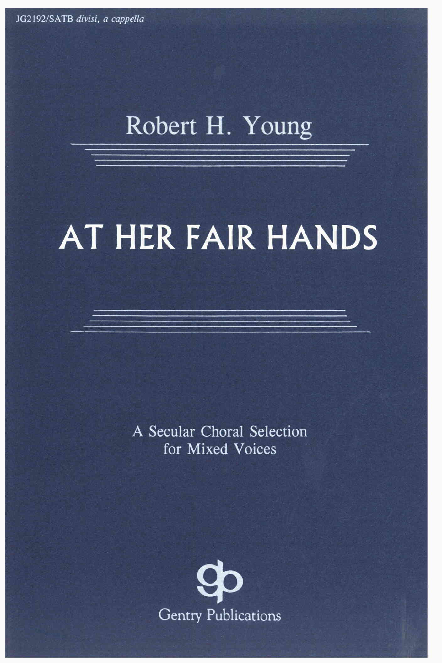 At Her Fair Hands