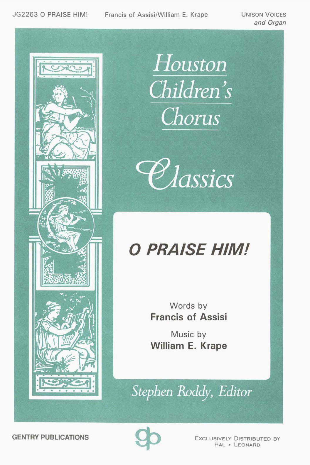 O Praise Him!