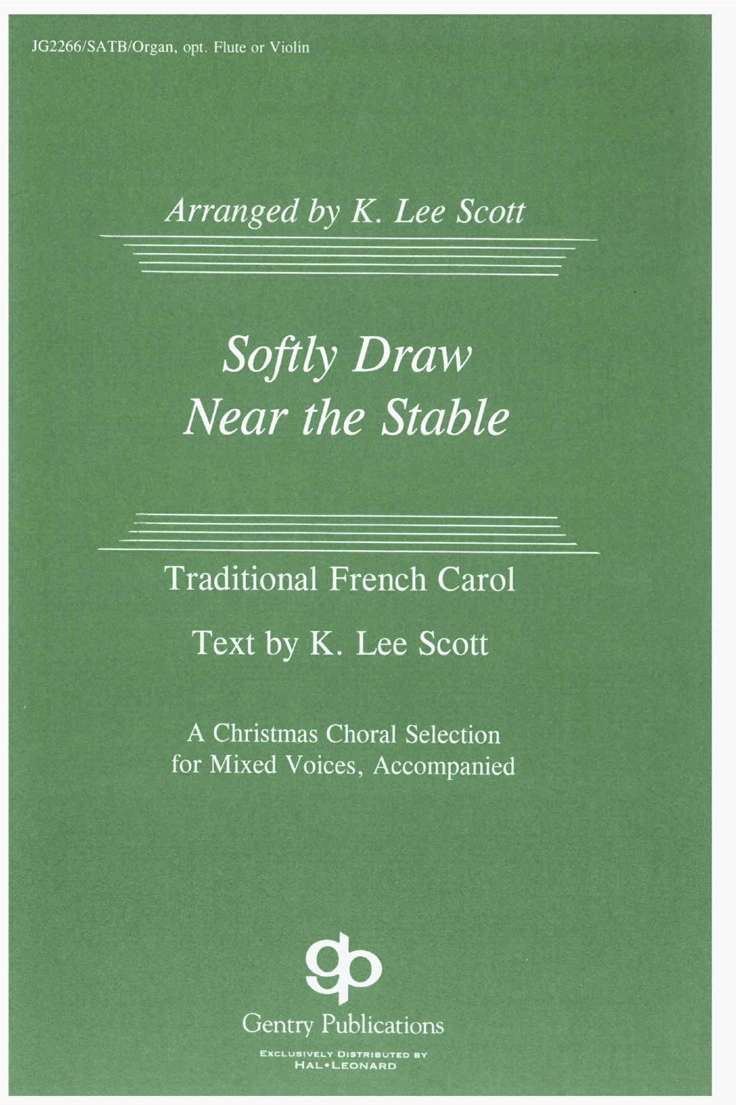 Softly Draw Near The Stable