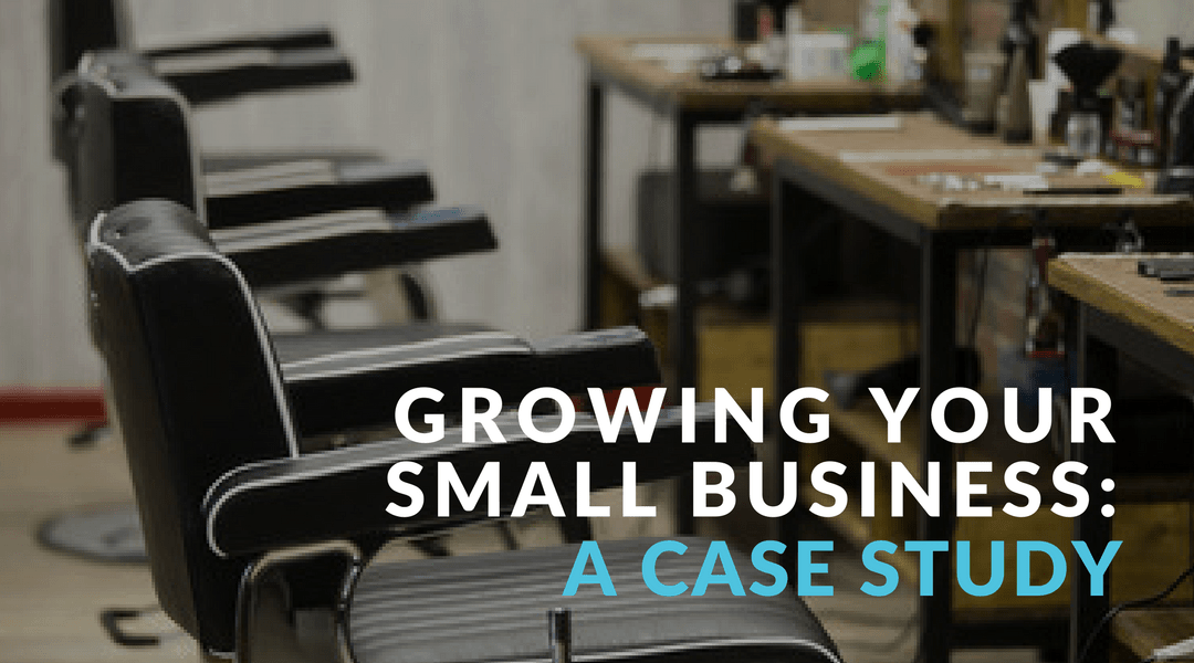 Growing Your Small Business: A Case Study