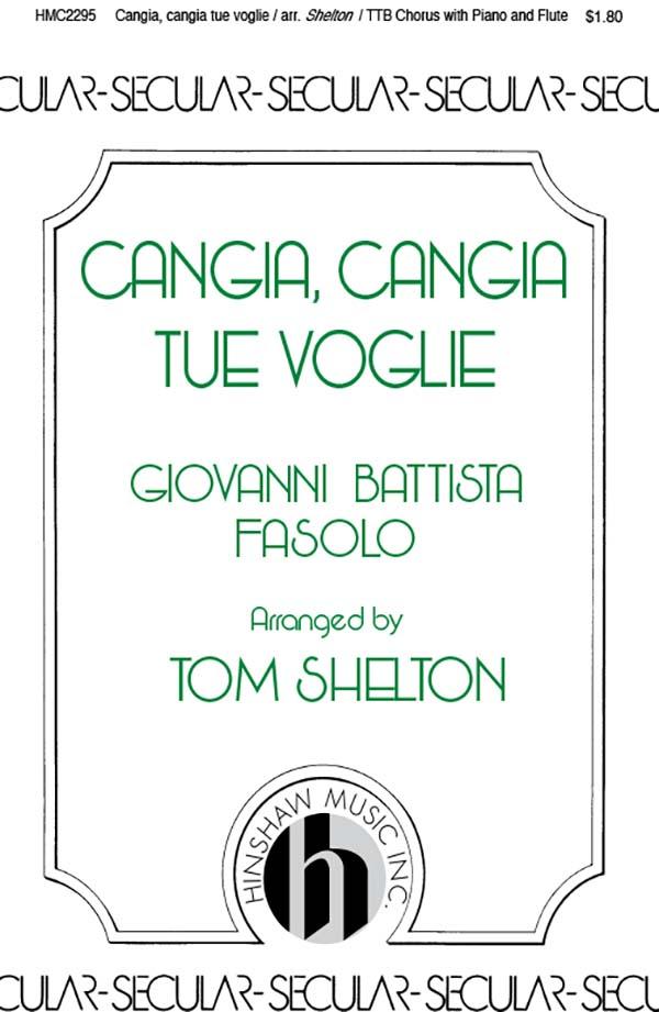 Cangia, Cangia Tue Voglie- (T(Tb)