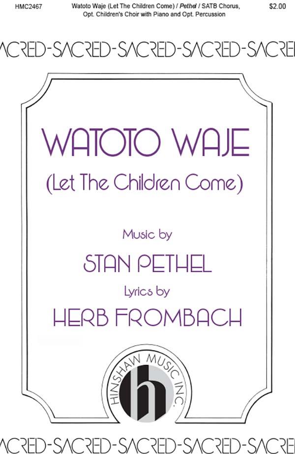 Watoto Waje (Let The Children Come)