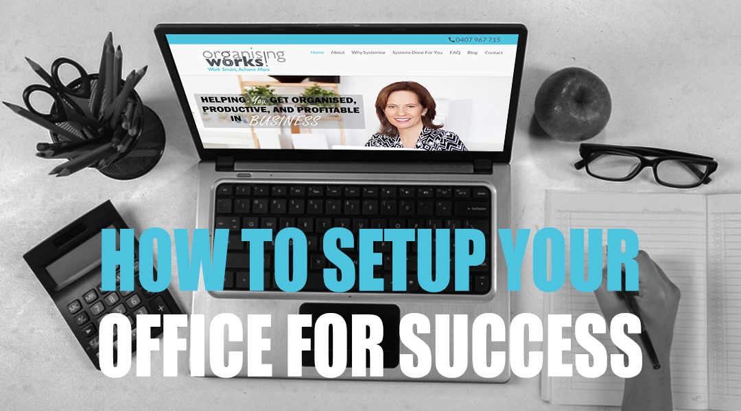 How To Set Up Your Office for Success