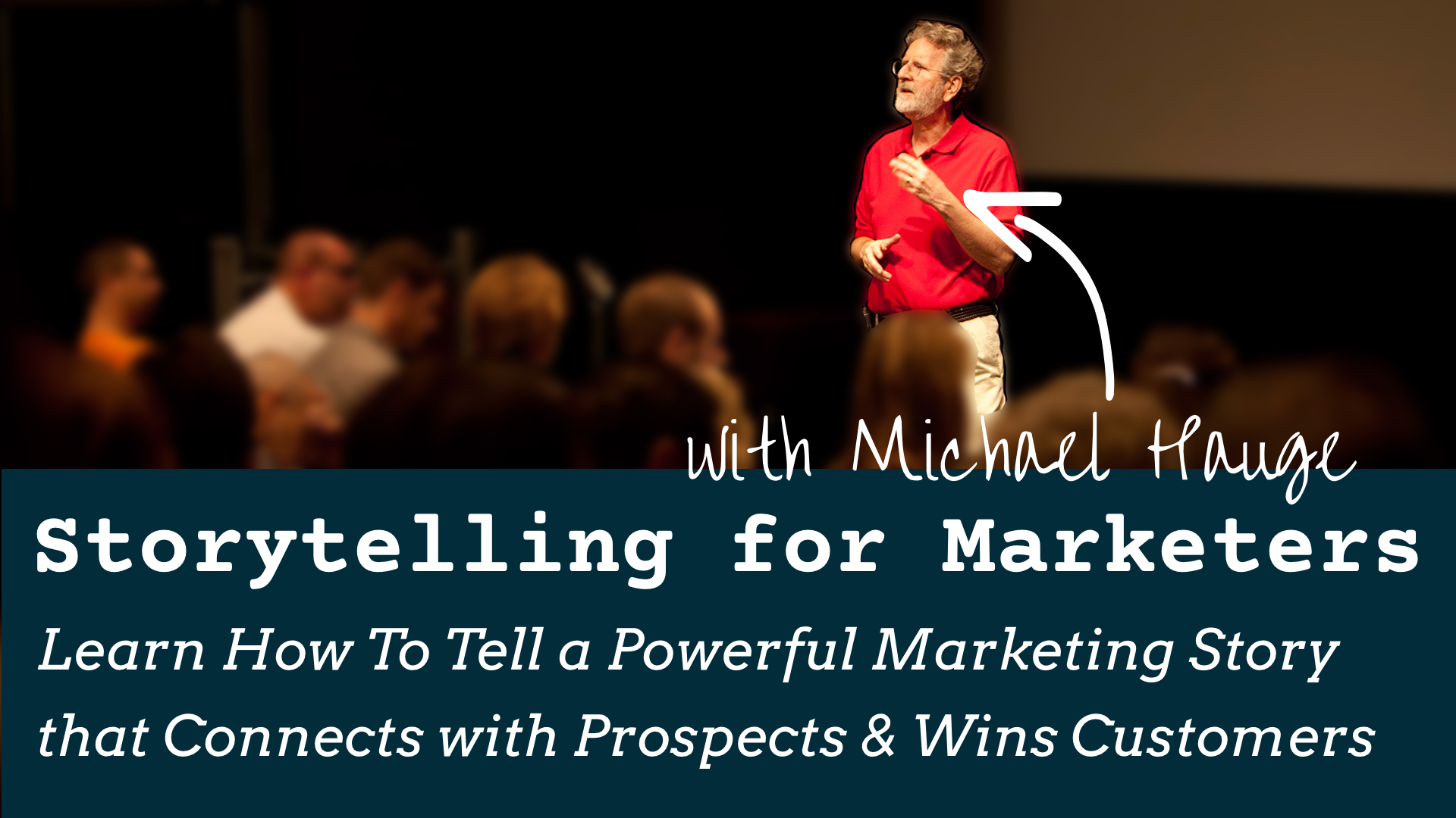 Storytelling for Marketers (with Michael Hauge)