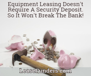 equipment leasing won't break the bank