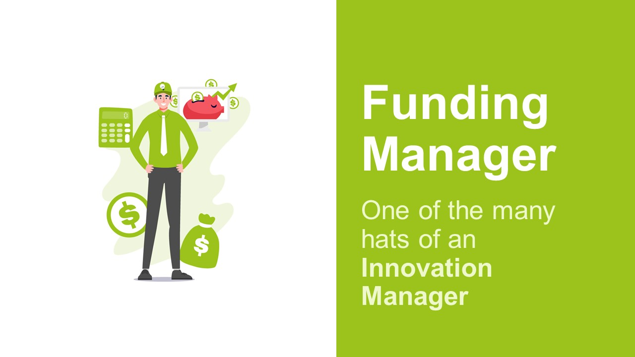 An Innovation Manager Is A Funding Manager