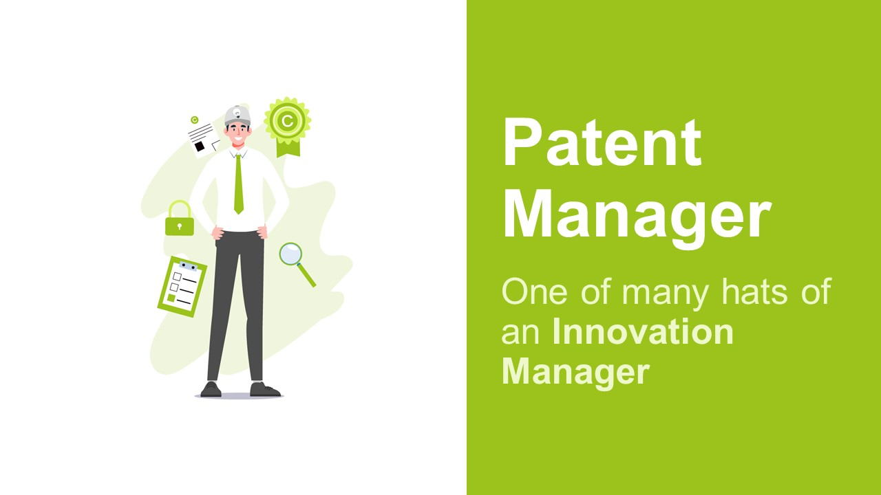 An Innovation Manager Is A Patent Manager, Too!