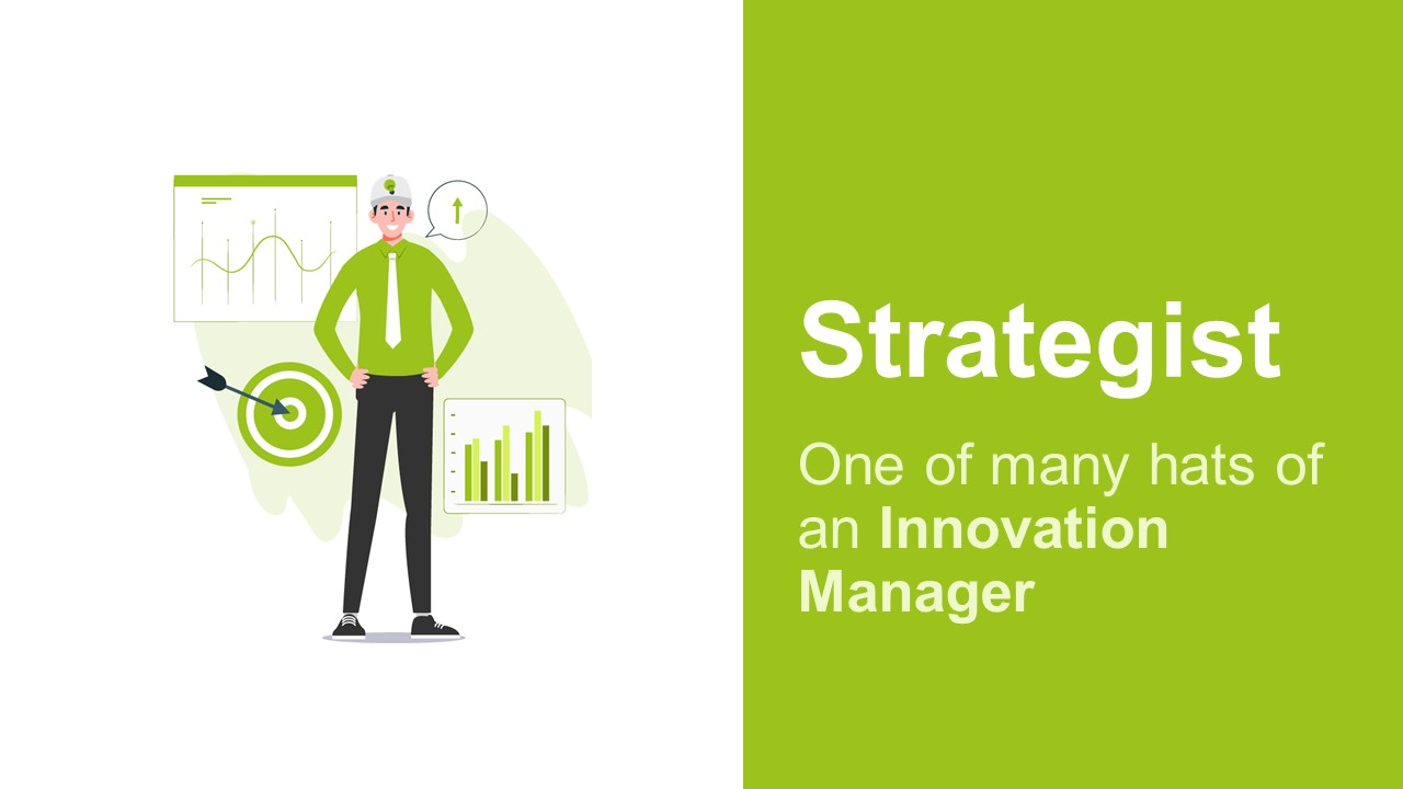 An Innovation Manager Is Also An Innovation Strategist