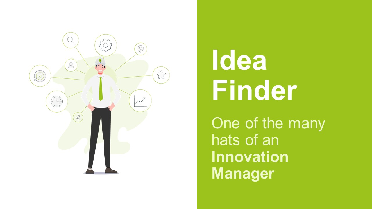 An Innovation Manager Is An Idea Finder