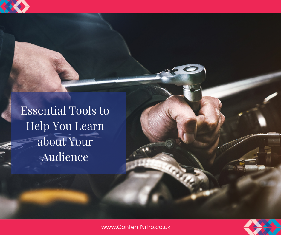 Essential Tools to Help You Learn about Your Audience