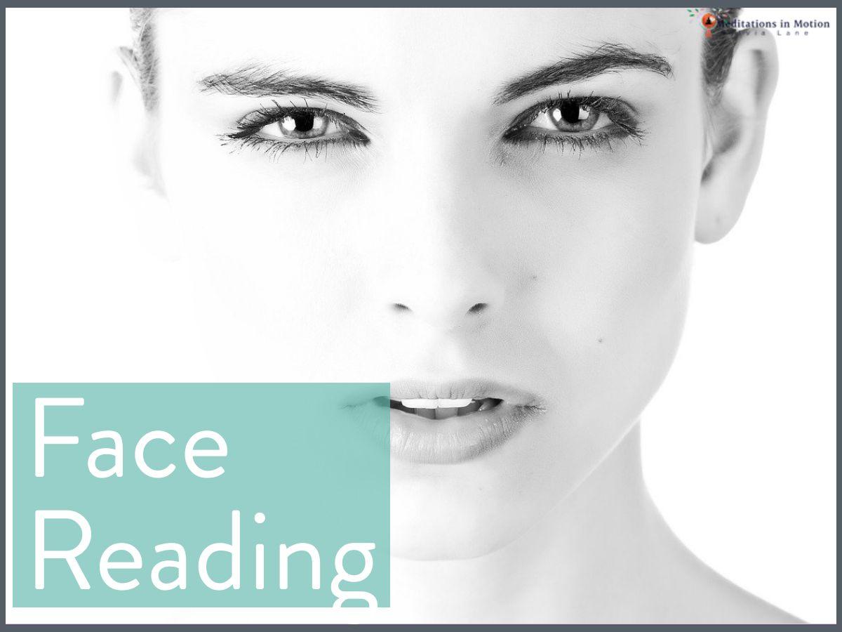 Face Reading / physiognomy