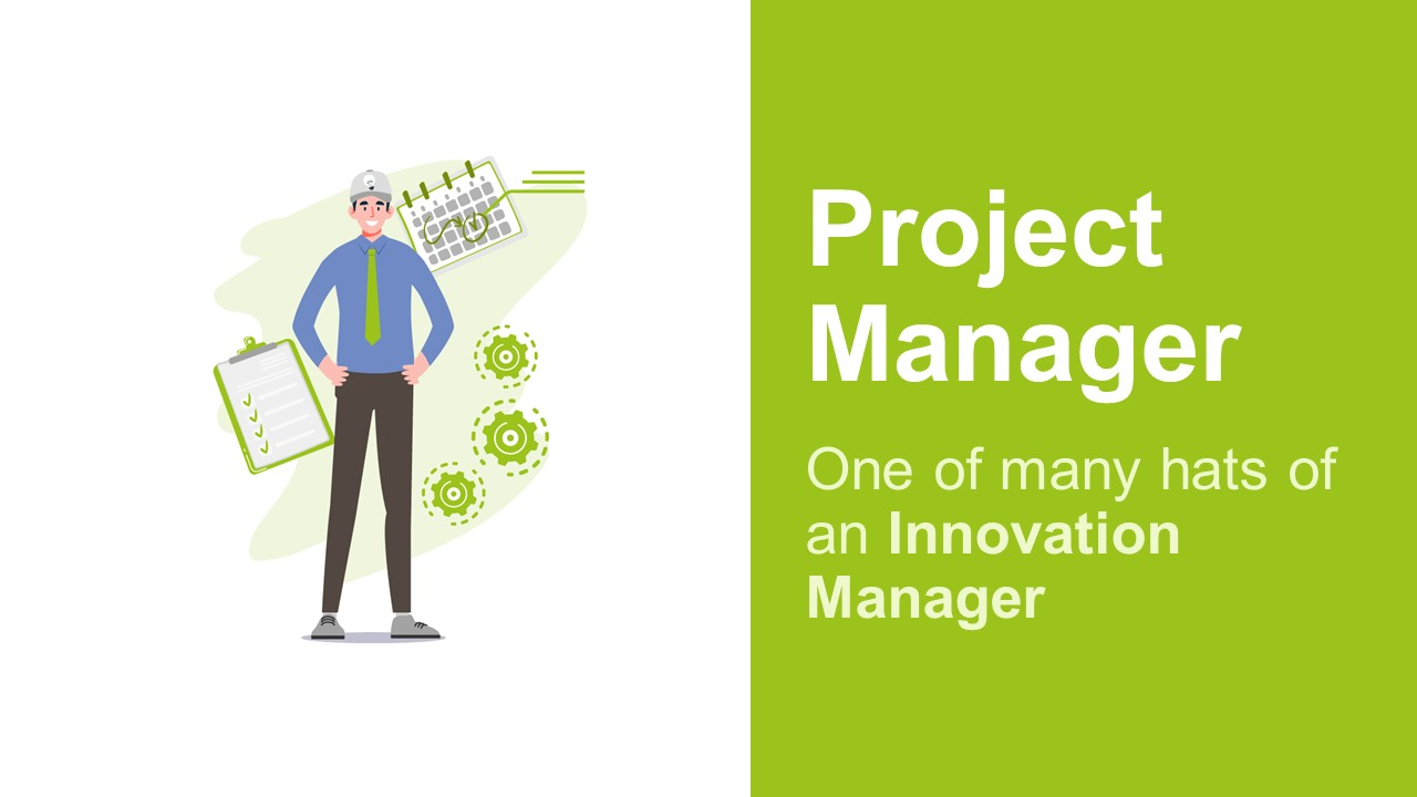 The Innovation Manager Is Also A Project Manager