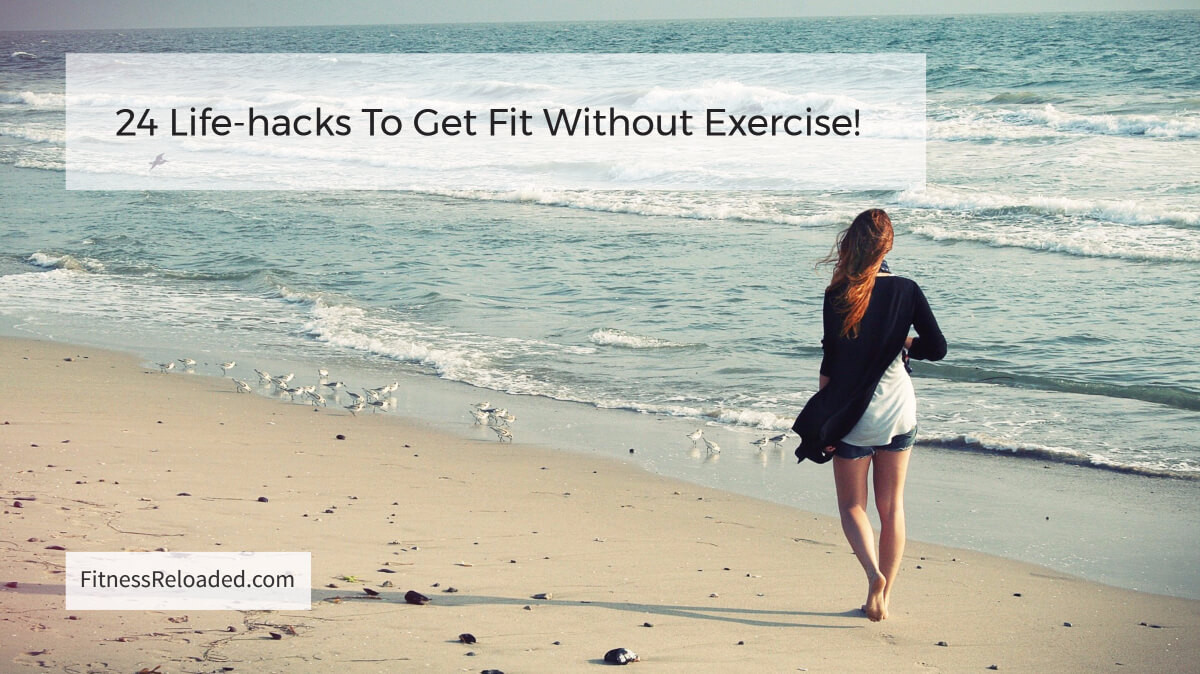 get fit without exercise