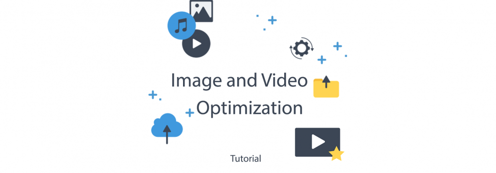 Why you have to optimize Images and Videos before you upload them to cloud storage
