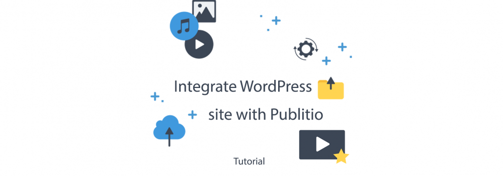 Integrate WordPress site with Publitio