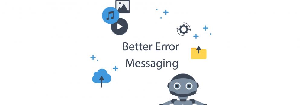 Better Error Messaging