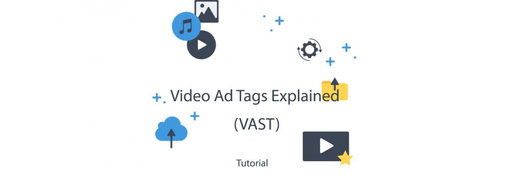 Video Ad Tags Explained (VAST)
