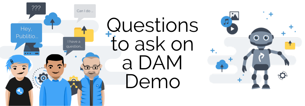 Absolute List Of Important Questions to Ask on a DAM Demo