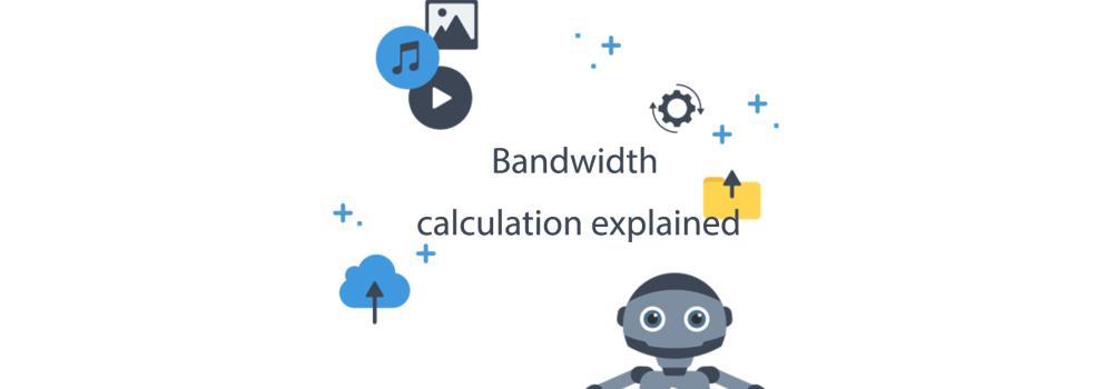 Bandwidth calculation explained