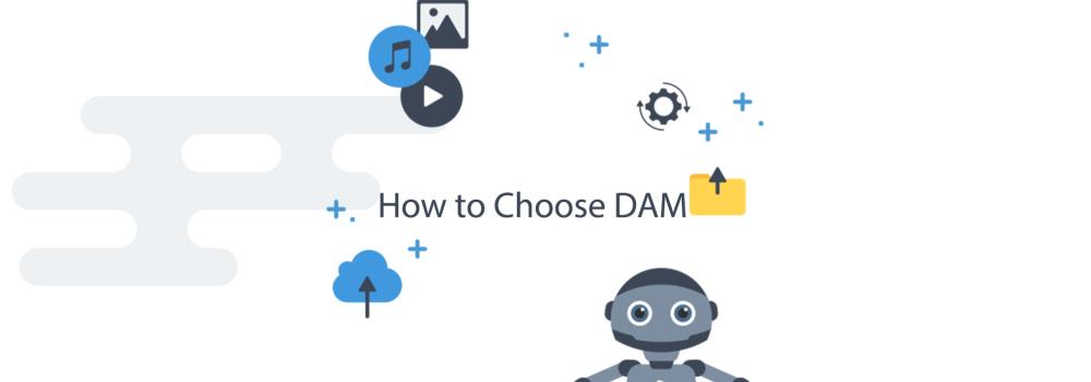 How to Choose Right Digital Asset Management Platform?