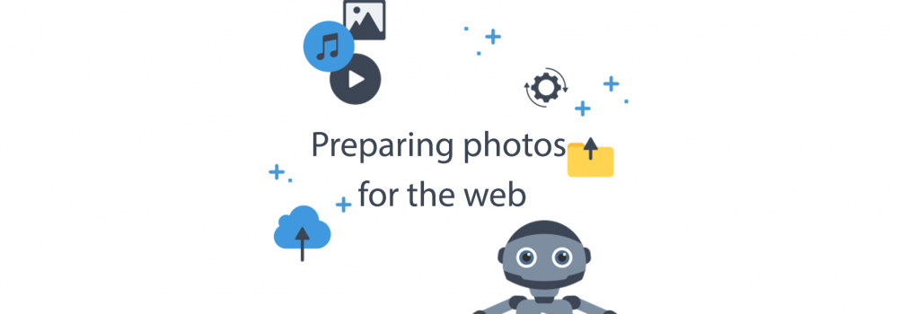 Preparing photos for the web - Tips and Tricks