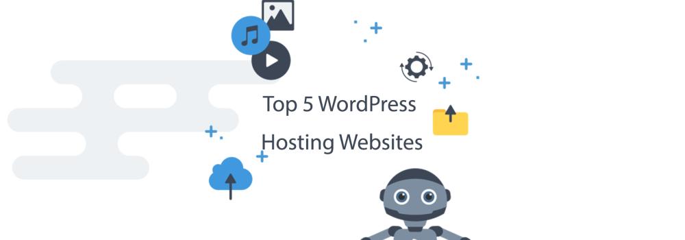 Top 5 WordPress Hosting Websites