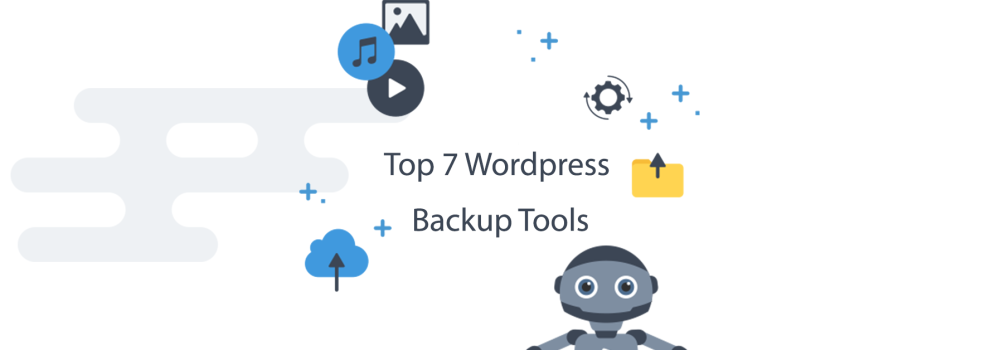 Top 7 Wordpress Backup Tools