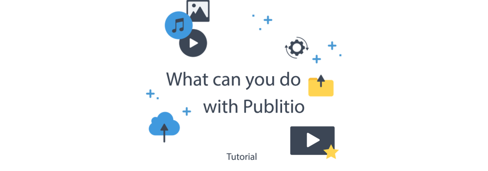 What you can do with Publitio