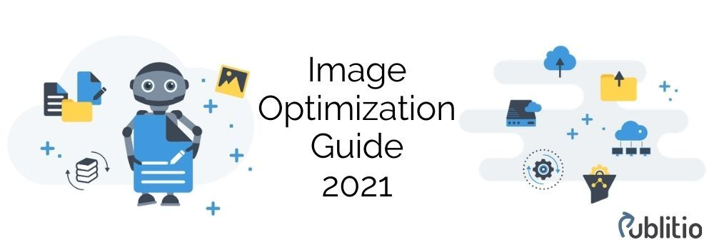 2021 Guide: Optimize Images for Users and Search Engines