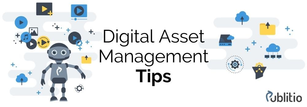 10 Digital Asset Management Tips That Can Really Help You