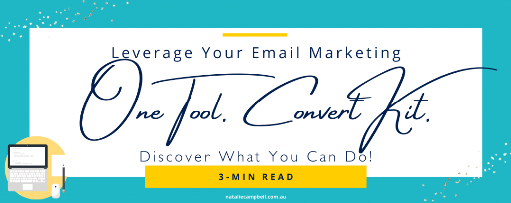 Blog Banner - One Tool Many Features ConvertKit | Natalie Campbell