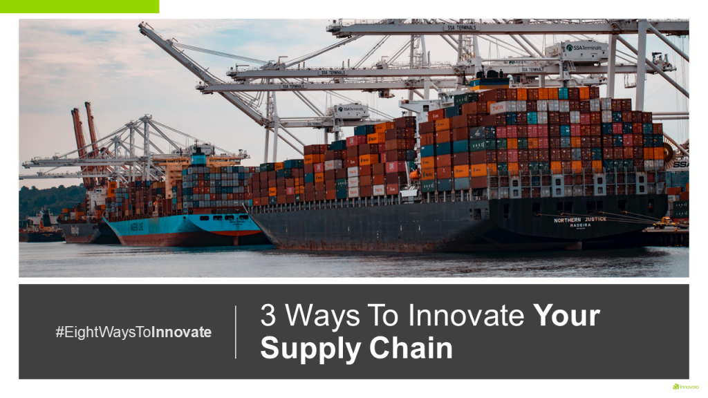3 Ways To Innovate Your Supply Chain