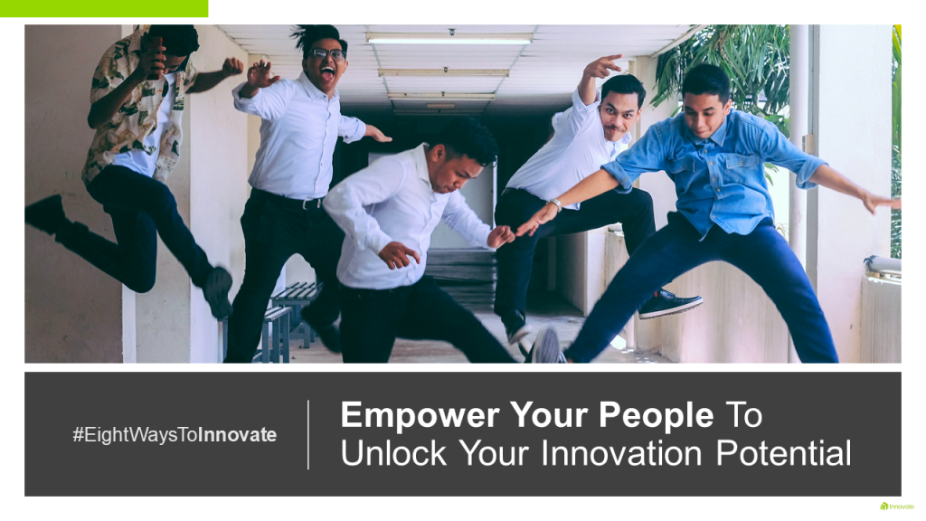 Empower Your People To Unlock Your Innovation Potential