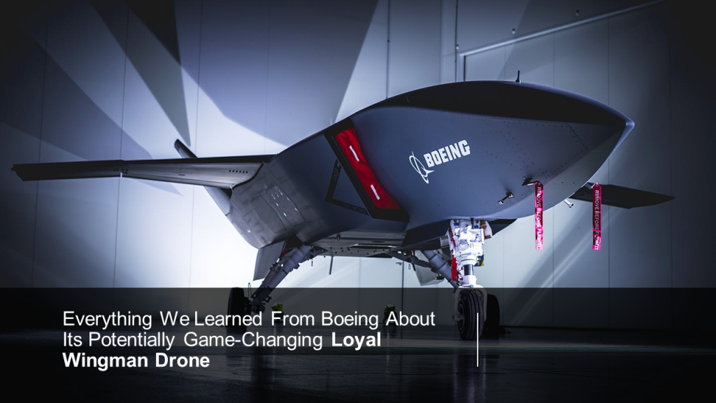 Everything We Learned From Boeing About Its Potentially Game-Changing Loyal Wingman Drone
