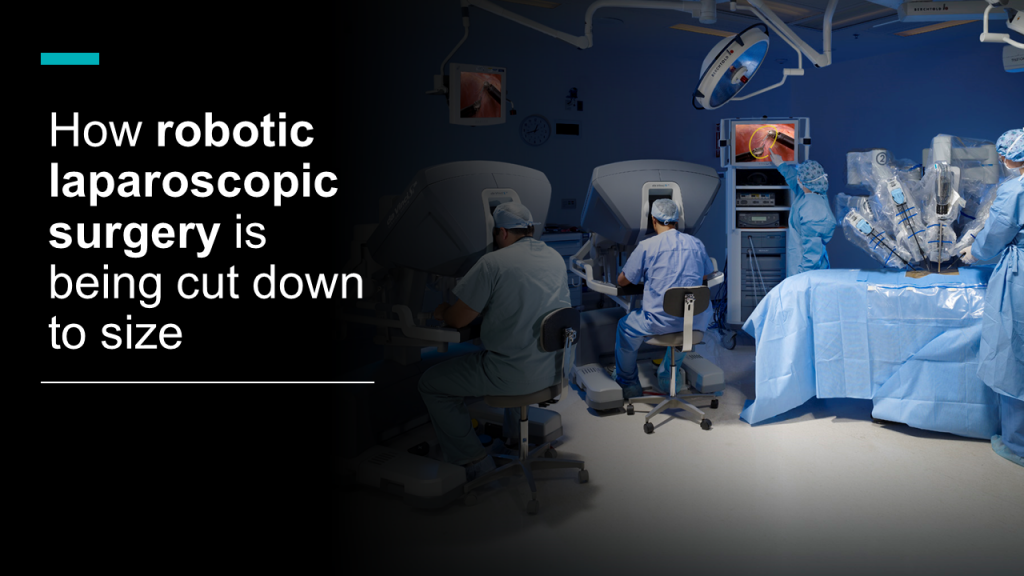 How robotic laparoscopic surgery is being cut down to size