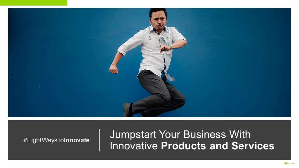 Jumpstart Your Business With Innovative Products and Services