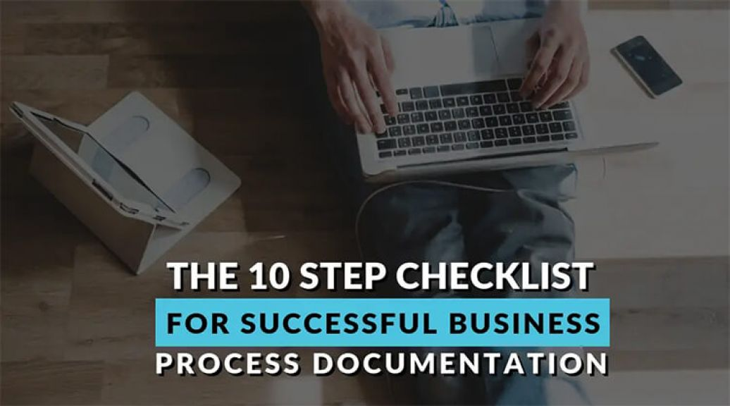 The 10 Step Checklist for Successful Business Process Documentation