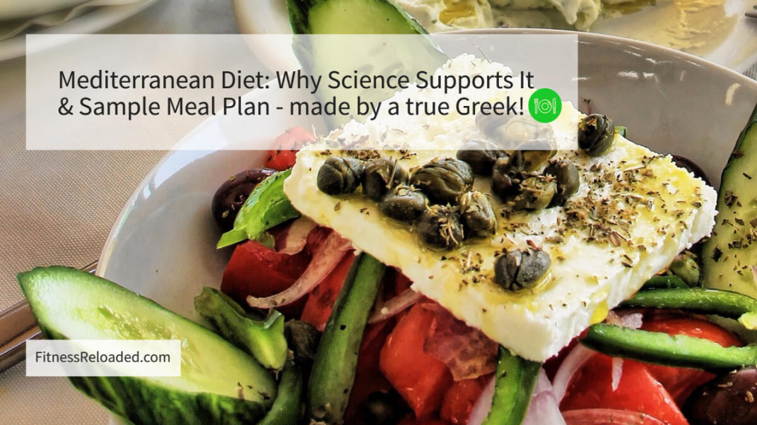 Mediterranean Diet Meal Plan: Why Science Supports It & An Example.
