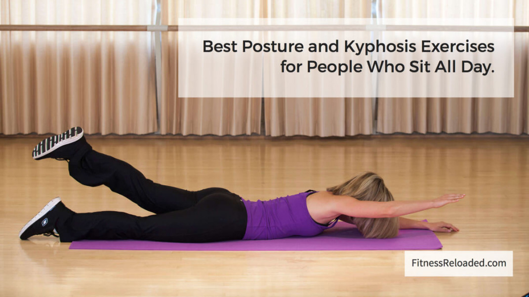 The 7 Best Posture and Kyphosis Exercises for People Who Sit All Day.