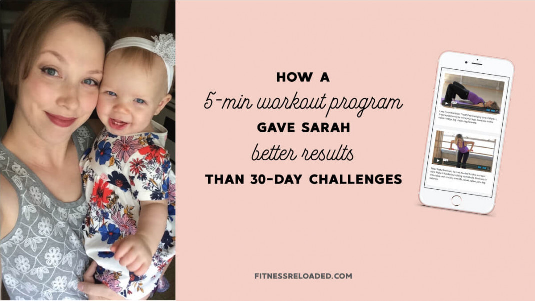 Why Sarah Ditched 30-day Challenges For This 5-min Workout Program.
