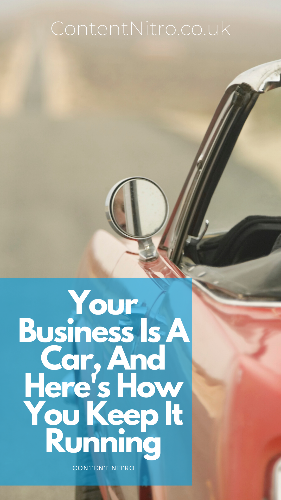 Your Business Is A Car, And Here's How You Keep It Running