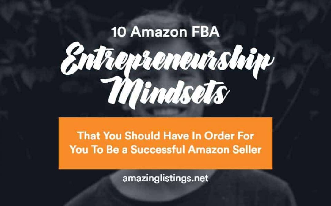 10 Amazon FBA Entrepreneurship Mindset Shifts
