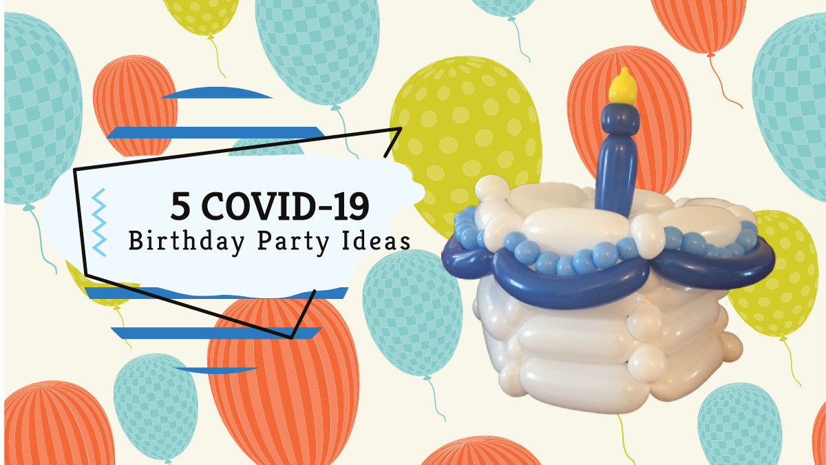 5 COVID-19 Birthday Party Ideas blog post featured image